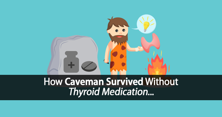 How Did Your Ancestors Survive Without Thyroid Medication?