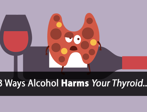 What Happens to Your Thyroid After Drinking Alcohol?