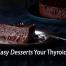 thyroid boosting desserts