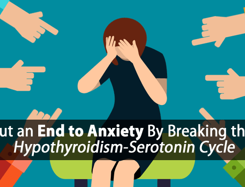 Hypothyroidism and Anxiety: How to Free Yourself from the Fear and Worry
