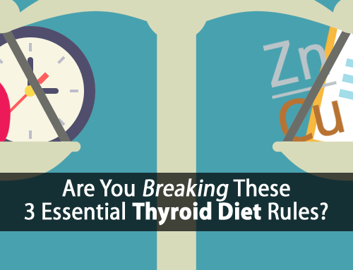 The 3 Essential Thyroid Diet Rules All Thyroid Suffers Should Follow (…But Don't)