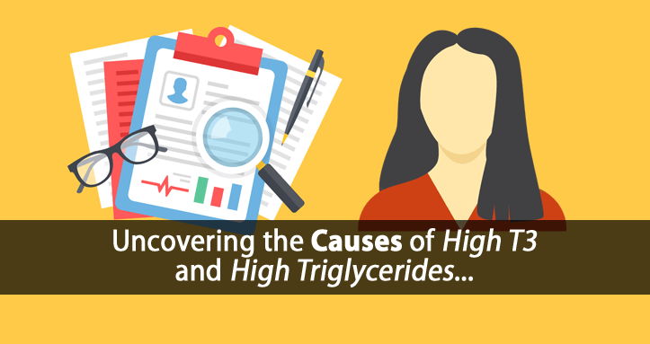 A Case Study of Hypothyroidism and High T3, Low Metabolism, High Triglycerides, and Liver Dysfunction