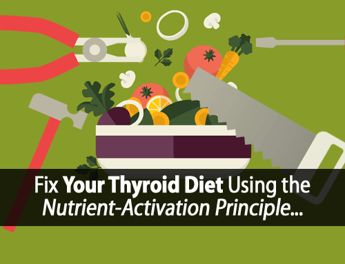 How to Fix This BIG Thyroid Diet Mistake Using the Nutrient-Activation Principle