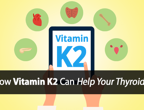 Thyroid and Vitamin K: Protection from Hypothyroidism, Estrogen, Diabetes, Heart Disease, and Osteoporosis