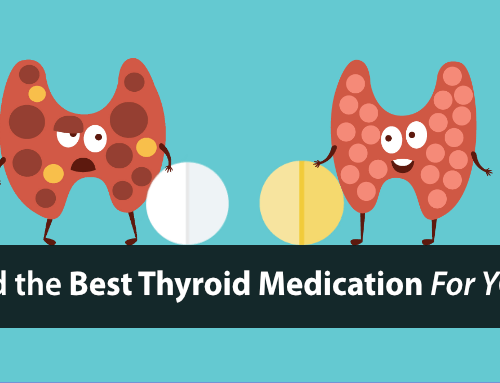 The Ultimate Guide to Thyroid Medication (the Good, the Bad, and the Ugly)